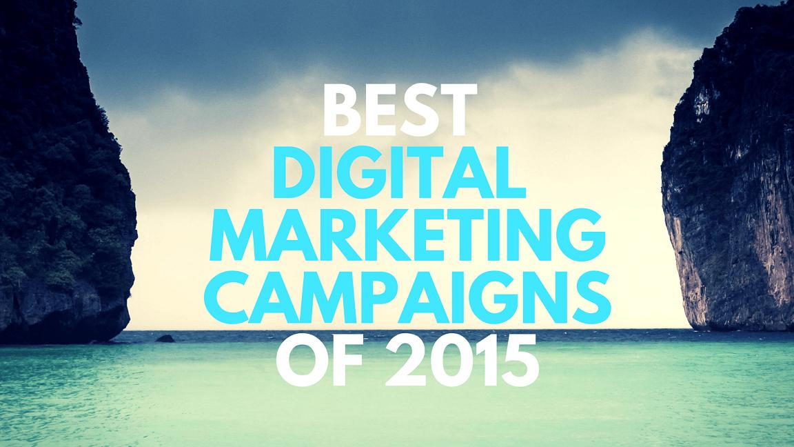 Best Digital Marketing Campaigns of 2015 by DigitalDefynd