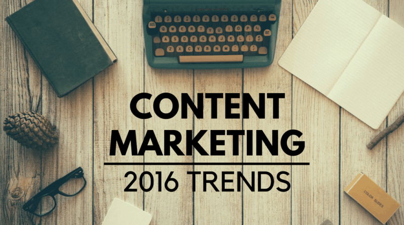 Content Marketing Trends that will dominate in 2016