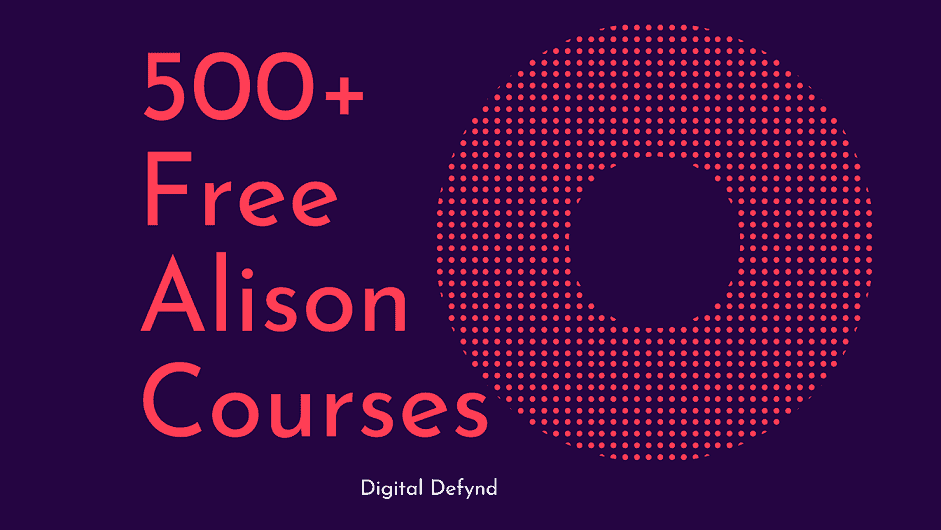 500 +Free Alison Courses Certificates